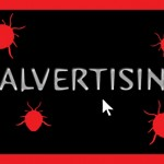 Malvertisements: How Viewing an Ad Can Infect Your Computer